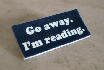 available:http://www.etsy.com/listing/35029013/go-away-im-reading