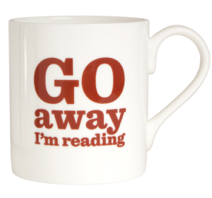 http://www.theliterarygiftcompany.com/go-away-im-reading-bone-china-mug-1185-p.asp